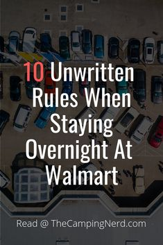10 Unwritten Rules When Staying Overnight At Walmart – World Tour With Van Minivan Camping, Rv Camping Tips, Camping Life, Rv Tips, Camping Kitchen, Camping Cooking, Camping Products, Camping Essentials, Outdoor Camping