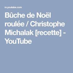 Bûche de Noël roulée / Christophe Michalak [recette] - YouTube
