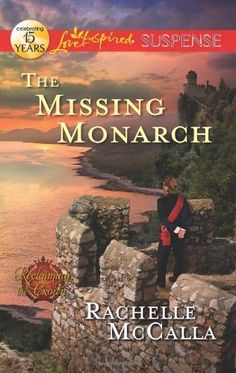 The Missing Monarch (Reclaiming the Crown) by Rachelle McCalla