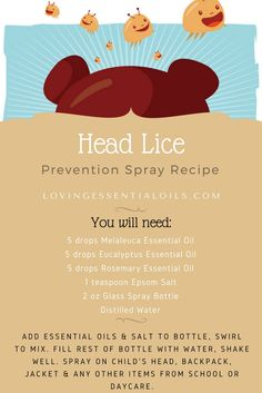 DIY Head Lice Prevention Spray On Essential Oil Recipe   Melaleuca Oil   Rosemary Oil   Eucalyptus Oil   School Outbreak? Apply to Child's hair, backpack and other school items.