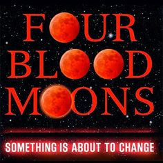 Blood Moon Prophecy and Four Blood Moons in 2014 and 2015 ~ Read about it in the book written by John Hagee.