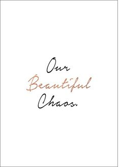 Our Beautiful Chaos Print Photo Quality, Posters, Prints, Beautiful, Poster, Postres, Movie Posters, Printmaking