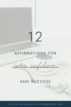 12 Affirmations for Selling Confidence — The Digital Marketing Hub Digital Marketing Strategy, Business Marketing, Email Marketing, Affiliate Marketing, Social Media Marketing, Online Business, Marketing Strategies, Internet Marketing, Business Motivation
