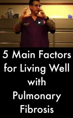 5 Main Factors for Living Well with Pulmonary Fibrosis #PulmonaryFibrosisNews
