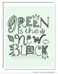 GREEN IS THE NEW BLACK ECOLOGY NATURE PLANETE LOVE