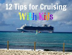 These 12 tips for cruising with kids will help ensure that your family cruise sets sail as smoothly as possible.
