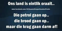 Ons land is eintlik oraait. Afrikaans, Laugh Out Loud, South Africa, Funny Jokes, Lol, Quotes, Laughing, Funny Stuff, Comics