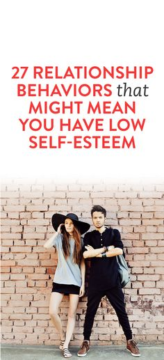 27 Relationship Behaviors That Might Mean You Have Low Self-Esteem #low_self_esteem #relationship #issues