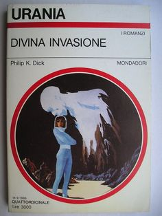 """The novel """"The Divine Invasion"""" by Philip K. Dick was published for the first time in 1981. Cover art by Karel Thole for an Italian edition. Click to read a review of this novel!"""