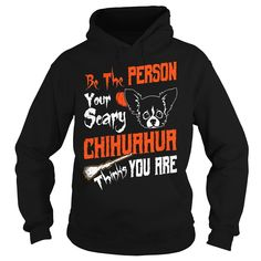 Be The Person Your Scary #Chihuahua Thinks You Are T-Shirt,  Order HERE ==> https://www.sunfrogshirts.com/LifeStyle/144449099-1158658469.html?58114,  Please tag & share with your friends who would love it,  #chihuahua art, chihuahua training, chihuahua accessories  #terrier #doggielife #igwoof  chihuahua art, chihuahua care, chihuahua training #chihuahua #chemistry #rottweiler #family #gym #fitnessmodel #athletic #beachgirl #hardbodies #workout #bodybuilding
