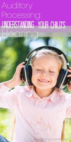 Auditory Processing: Understanding your child's hearing - Integrated Learning Strategies Auditory Processing Activities, Auditory Processing Disorder, Speech Therapy Activities, Sensory Activities, Learning Activities, Teaching Ideas, Auditory Learning, Articulation Therapy, Sensory Diet