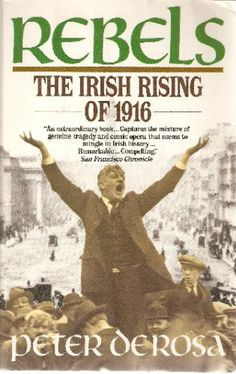 Getting pretty stoked about this project. Rebels: The Irish Rising of Peter De Rosa: a very moving account of the 1916 rising. A must read for anyone interested in Irish history. Irish Celtic, Irish Men, Ireland 1916, Irish American, American Girl, Irish Eyes Are Smiling, Family History, History Class, Irish Culture
