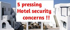 5 pressing #hotel security concerns Anticipating risk in the hotel security field is an imprecise art—one that's grown increasingly difficult with the introduction of new technologies, regulations and global threats ....