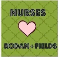 Nurses love Rodan and Fields! That is so the truth! If you are looking for a little bit of extra income on the side or wanting a great discount on amazing products contact me! I would love to chat!