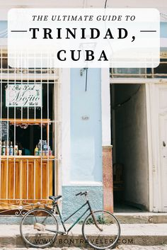 THE ULTIMATE GUIDE TO TRINIDAD, CUBA