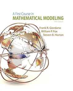 introduction name:solution manual for A First Course in Mathematical Modeling Edition Edition author:by Frank R. Giordano, William P. Linear Programming, Dimensional Analysis, Math Textbook, Mathematical Model, Doctors Note, Precalculus, Game Theory, Elementary Teacher, Mathematics