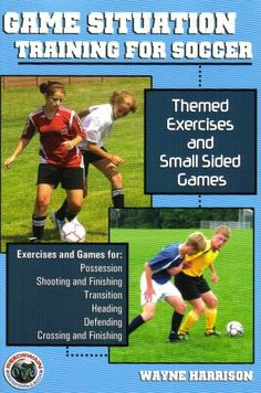 Game Situation Training for Soccer: Themed Exercises And Small Sided Games by Wayne Harrison. Save 25 Off!. $11.21. Publisher: Reedswain (September 1, 2005). Outstanding games and exercises to prepare players for the situations that arise in the match. Includes exercises for: Possession, Shooting and Finishing, Transition, Heading, Defending and Crossing.                                                         Show more                               Show less