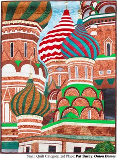 Onion Domes by Pat Busby. 3rd place, Small Quilt category, 2014 Northwest Quilting Expo.