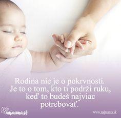 Rodina je najdôležitejšia... nie je o pokrvnosti; je o tom, kto ti podrží ruku, keď to budeš najviac potrebovať Hands