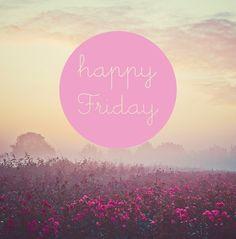 Happy Friday...I <3 Fridays