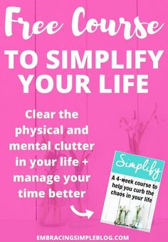 This FREE 4-week course is designed to help you simplify your life and manage your time better. This course is complete with actionable strategies that can be immediately applied to your own life; don't miss out on this opportunity to sign up today for free! :) http://embracingsimpleblog.com/simplify/
