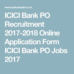 ICICI Bank PO Recruitment 2017-2018 Online Application Form ICICI Bank PO Jobs 2017