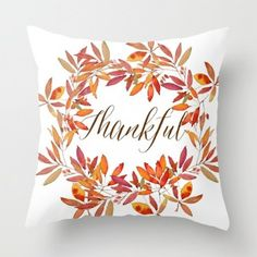 "The beautiful ""Thankful"" pillow by Craftberrybush at Society 6 is a perfect Thankful Giving gift.  More ideas on www.mytributejournal.com"