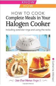 How to Cook Complete Meals in Your Halogen Cooker, Home Econ (Home Economy) by Catherine Atkinson. $10.95. Publication: September 25, 2011. Author: Catherine Atkinson. Series - Home Economy. Publisher: Foulsham (September 25, 2011)