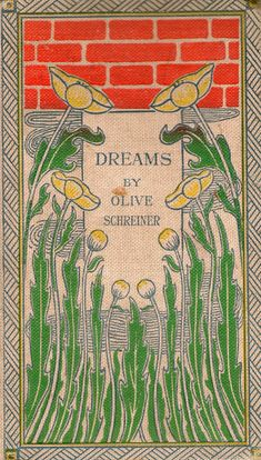 """michaelmoonsbookshop: """" michaelmoonsbookshop: """" Unusual printed book covers - dreams by Olive Schreiner Published 1897 edition] """" [Sold] """" Best Book Covers, Vintage Book Covers, Beautiful Book Covers, Book Cover Art, Book Cover Design, Vintage Books, Book Design, Book Art, Vintage Library"""