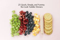 25 Simple, Quick, and Yummy No-Cook Toddler Dinners