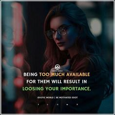Loosing your Importance -- For More Quotes Follow @idiotic.world -- Motivational Quotes for Girls -- #money #success #cash #wealth #grind #lifestyle #business #entrepreneur #luxury #moneymaker #work #successful #hardwork #life #hardworkpaysoff #businessman #passion #millionaire #love #networkmarketing #businessowner #motivational #desire #entrepreneurship #stacks #entrepreneurs #smile #idiotic_world #instagood