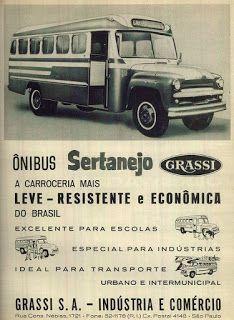 Esta é a propaganda antiga de um ônibus Sertanejo da empresa Grassi, modelo 1961, sob um chassi Chevrolet, que fabricava carroceria de ônibus para esse fim. A encarroçadora foi fundada em 1940 na Cidade de São Paulo pelos irmãos Luiz e Fortunato Grassi, à qual é atribuída a fabricação do primeiro ônibus no Brasil.