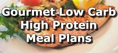 Gourmet Low Carb High Protein Weight Loss Meal Plans