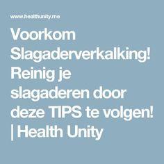 Voorkom Slagaderverkalking! Reinig je slagaderen door deze TIPS te volgen! | Health Unity
