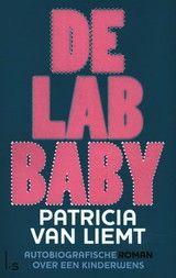 De lab baby - Patricia van Liemt - ISBN: 9789021807225