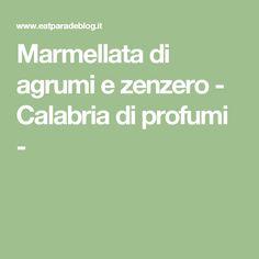 Marmellata di agrumi e zenzero - Calabria di profumi -