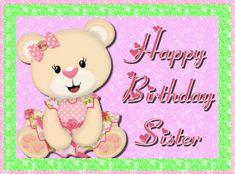 Simple and cute birthday wishes for a sweet sister. Free online Sister Birthday Wishes ecards on Birthday Birthday Hug, Birthday Wishes For Sister, Birthday Wishes Funny, Birthday Songs, Very Happy Birthday, Birthday Cards, Sister Cards, Happy Panda, Colorful Birthday