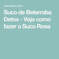 Suco de Beterraba Detox - Veja como fazer o Suco Rosa