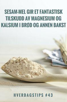 Hverdagstips #43: Magnesium og kalsium er viktige mineraler, og sesam-mel er rikt på begge deler. Erstatt litt av hvetemelet i brød eller annen bakst for et supert tilskudd | Gode hverdagstips fra Funksjonell Mat til deg Protein, Food, Essen, Meals, Yemek, Eten