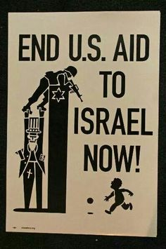 Just before Bush left office as the recession was rushing in favor of Big Banks...Bush made a deal with Israel for 10yrs & 30 BILLION in MILITARY AID to kill more Palestinians & cause more chaos in the Middle EAst