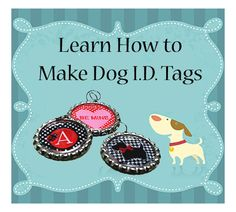 Dog Collar ID Tags - Instructional Guide Teaching You How to Make I.D. Tags for Dog Collars. $5.99, via Etsy.