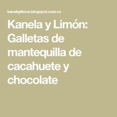 Kanela y Limón: Galletas de mantequilla de cacahuete y chocolate