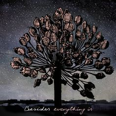 Everything is | Besides