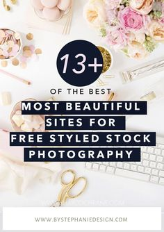 13+ of the Best, Most Beautiful Sites for FREE Styled Stock Photography! If you're looking for great graphics for your blog, look no further! Here is a list of the best feminine, chic styled photos for creatives, entrepreneurs, and bloggers!