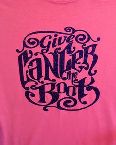 Give Cancer The Boot Custom T-shirt. Customize to your favorite colors. Click visit to visit our website and purchase.