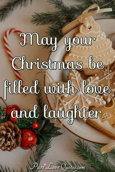 May your Christmas be filled with love and laughter. #Christmas #love #laughter #Christmassayings #saying #sayings Good Life Quotes, Best Quotes, Love Others, Romantic Love Quotes, Christmas Quotes, Laughter, Inspirational, Pure Products, Sayings