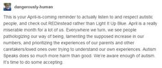 """""""This is your April-is-coming reminder to actually listen to and respect autistic people, and check out REDinstead rather than Light It Up Blue..."""" #Autism #Autistic #AutismAwareness #AutismAcceptance #AutismAwarenessMonth #AutismAcceptanceMonth #LIUB #LightItUpBlue #BoycottAutismSpeaks #AutismSpeaks #ActuallyAutistic"""