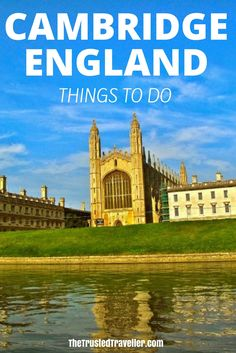 Kings College, Cambridge - Things to Do in Cambridge, England - The Trusted Traveller