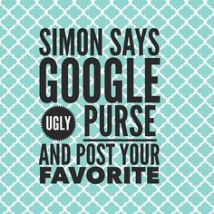 "Simon Says game: ""ugly purse"".  #ThirtyOne #ThirtyOneGifts #31Party #MarketingMaterials #OnlineParty #FacebookParty"