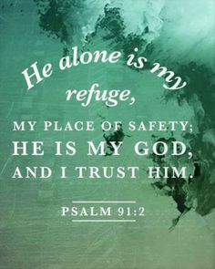 Quotes About Strength : Psalm (NIV) – This I declare about the LORD: He alone is my refuge, my… Scripture Quotes, Faith Quotes, Bible Verses, Quotes Quotes, Psalm 91 Prayer, Psalms, Psalm 91 11 12, Grief Poems, Sayings And Phrases